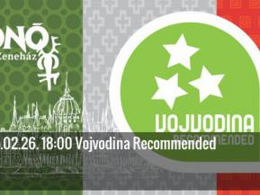 Vojvodina Recommended – vajdasági programok a Fonóban